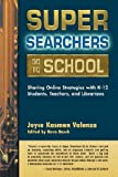 img - for Super Searchers Go To School book / textbook / text book