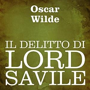 Il delitto di Lord Savile [Lord Savile's Crime] Audiobook