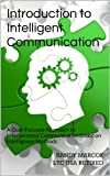 Introduction to Intelligent Communication: A Goal-Focused Approach to Interpersonal Communication based on Intelligence Methods