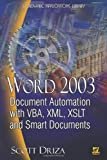 Word 2003: Document Automation With Vba, Xml, Xslt, And Smart Documents (Wordware Applications Library)