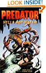 Predator: Hell & Hot Water: Hell and...