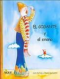 El Gigante y El Enano (Spanish Edition)
