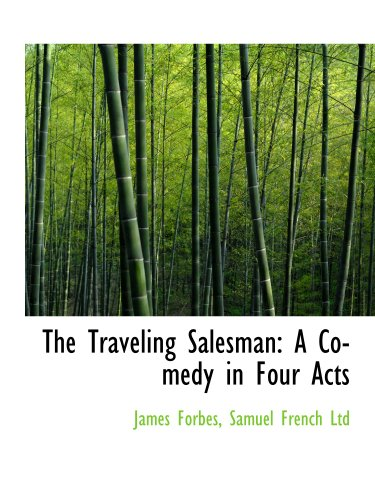 The Traveling Salesman: A Comedy in Four Acts