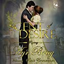 Scent of Desire: A Pride and Prejudice Expansion (       UNABRIDGED) by Ayr Bray Narrated by Stevie Zimmerman