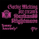 "Gothic Melting Ice Cream's Darkness""Nightmare"""