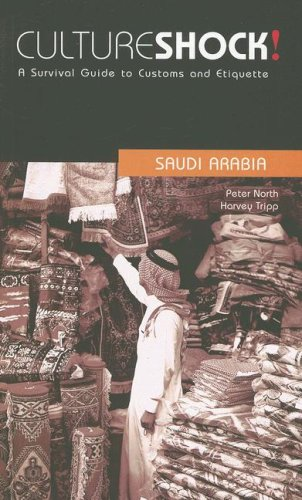 Culture Shock! Saudi Arabia: A Survival Guide to Customs and Etiquette (Culture Shock! Guides)