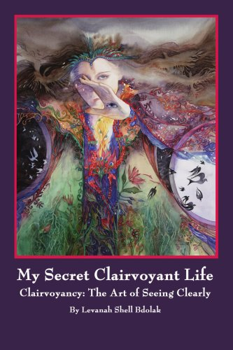 My Secret Clairvoyant Life: Clairvoyancy: The Art of Seeing Clearly