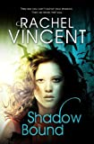 Rachel Vincent Shadow Bound (An Unbound Novel)