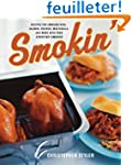 Smokin': Recipes for Smoking Ribs, Sa...