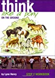 Think Like a Pony on the Ground: Step 2 Workbook (Bk. 2)