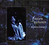 Fragments Of Memories (+Bonus Tracks) The Frozen Autumn
