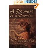 Dr wayne dyer to write a promise is a promise