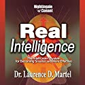 Real Intelligence: The IntelliLearn System for Becoming Smarter and More Effective  by Laurence D. Martel Narrated by Laurence Martel