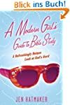 A Modern Girl's Guide to Bible Study:...