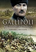GALLIPOLI: THE OTTOMAN CAMPAIGN: Edward J. Erickson: 9781844159673: Amazon.com: Books