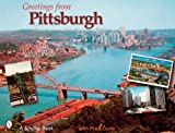 Greetings from Pittsburgh (Schiffer Book) (076432599X) by Reed, Robert