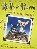 Let's Visit Paris! (The Adventures of Bella & Harry)