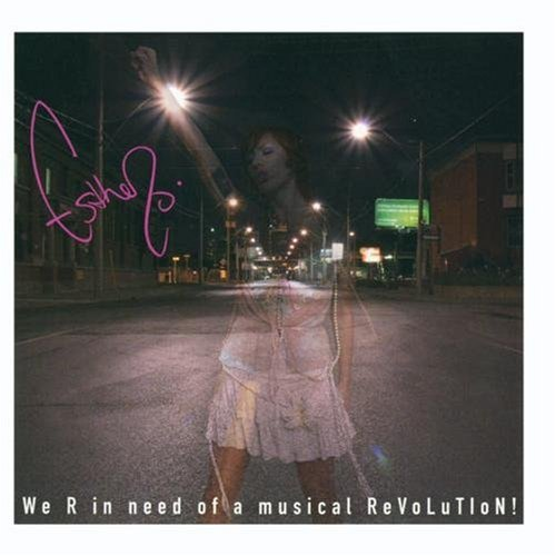 Esthero - We R In Need Of a Musical Revolution - Zortam Music