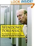 Windows Forensics: The Field Guide fo...