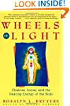 Wheels of Light: Chakras, Auras and t...