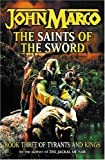 The Saints of the Sword (Tyrants & Kings) (0575071605) by Marco, John