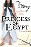 img - for Princess of Egypt: An Egyptian Girl's Diary, 1490 BC (My Story) book / textbook / text book