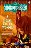 A Horse Called Wonder (Thoroughbred) (0785759999) by Campbell, Joanna