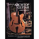 Making an Archtop Guitar ~ Robert Benedetto