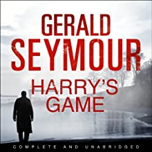 Harry's Game (       UNABRIDGED) by Gerald Seymour Narrated by John O'Mahoney