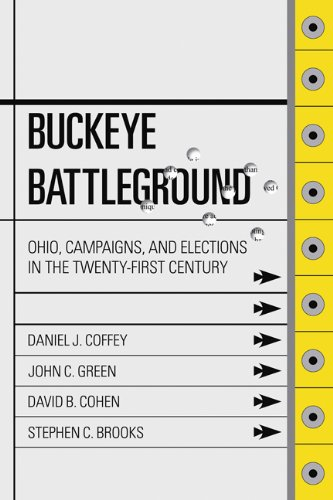 Buckeye Battleground: Ohio, Campaigns, and Elections in the TwentyFirst Century Picture