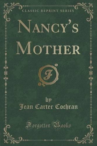 Nancy's Mother (Classic Reprint)