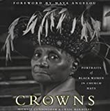 Crowns: Portraits of Black Women in Church Hats by Michael Cunningham, Craig Marberry (2000) Hardcover
