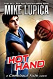 Hot Hand: Mike Lupica's Comeback Kids (Comeback Kids Series)