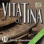 Vita di Tina 18 | Silvio Maestranzi