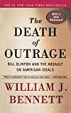 Image of The Death of Outrage: Bill Clinton and the Assault on American Ideals