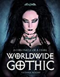Worldwide Gothic: A Chronicle of a Tribe gothic