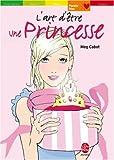 echange, troc Meg Cabot - L'art d'être une Princesse