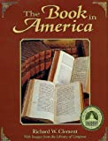 Book in America: With Images from The Library of Congress (Library of Congress Classics)