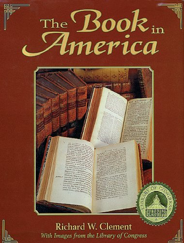 Book in America: With Images from The Library of Congress...