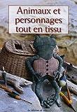 echange, troc Céline Poncet - Animaux et personnages tout en tissu