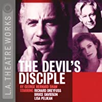 The Devil's Disciple  by George Bernard Shaw Narrated by Pat Carroll, Bruce Davison, full cast