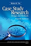 Case Study Research: Design and Methods: 5 (Applied Social Research Methods)