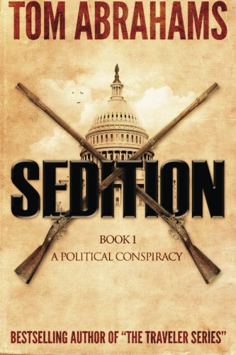 Sedition (A Political Conspiracy) (Volume 1) - Tom Abrahams