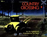 Country Crossing (0689718950) by Aylesworth, Jim