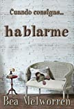 img - for Cuando consigas... hablarme (Spanish Edition) book / textbook / text book
