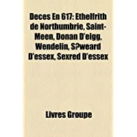 Dcs En 617: Ethelfrith de Northumbrie, Saint-Men, Donan D'Eigg, Wendelin, Sweard D'Essex, Sexred D'Essex