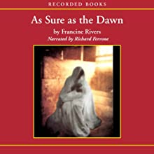 As Sure as the Dawn: The Mark of the Lion, Book 3 Audiobook by Francine Rivers Narrated by Richard Ferrone