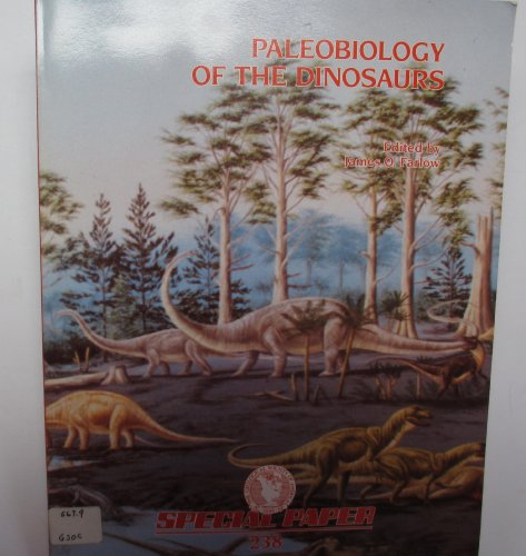 Paleobiology of the Dinosaurs (Special Paper (Geological Society of America))