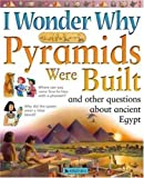 I Wonder Why Pyramids Were Built (0753459639) by Steele, Philip