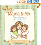 My Mama And Me: Rhyming Devotions for...